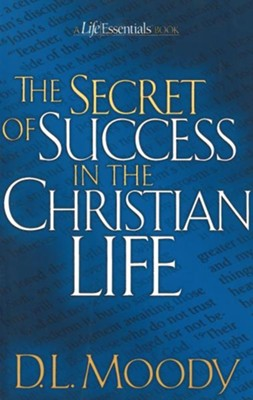 The Secret of Success in the Christian Life / New edition - eBook  -     By: D.L. Moody