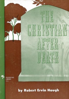 The Christian After Death / New edition - eBook  -     By: R.E. Hough