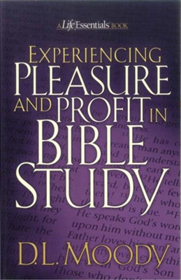 Experiencing Pleasure and Profit in Bible Study / New edition - eBook  -     By: D.L. Moody