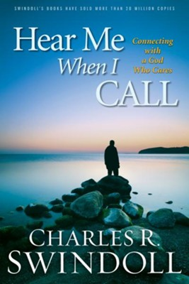 Hear Me When I Call: Learning to Connect with a God Who Cares - eBook  -     By: Charles R. Swindoll