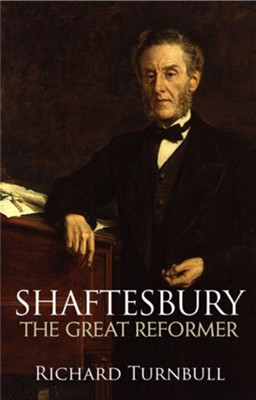 Shaftesbury: The Great Reformer - eBook  -     By: Richard Turnbull