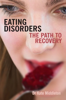 Eating Disorders: The path to recovery - eBook  -     By: Kate Middleton