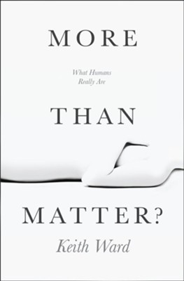More than Matter: What Humans Really Are - eBook  -     By: Keith Ward