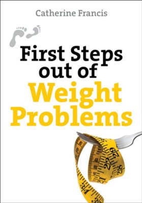 First Steps out of Weight Problems - eBook  -     By: Catherine Francis