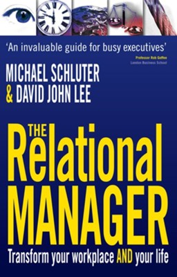 The Relational Manager: Transform your workplace and your life - eBook  -     By: Michael Schluter