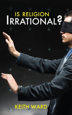 Is Religion Irrational? - eBook  -     By: Keith Ward