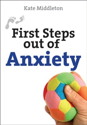 First Steps out of Anxiety - eBook  -     By: Kate Middleton