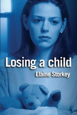 Losing a child: Finding a Path Through the Pain - eBook  -     By: Elaine Storkey