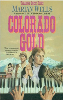 Colorado Gold (Treasure Quest Book #1) - eBook  -     By: Marian Wells