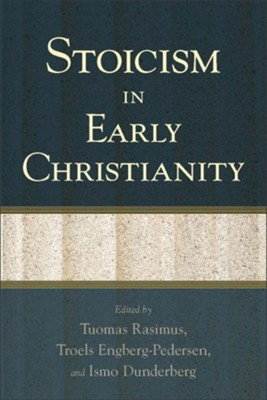 Stoicism in Early Christianity - eBook  -     Edited By: Tuomas Rasimus, Troels Engberg-Pedersen, Ismo Dunderberg     By: T. Rasimus, T. Engberg-Pedersen & I. Dunderberg, eds.