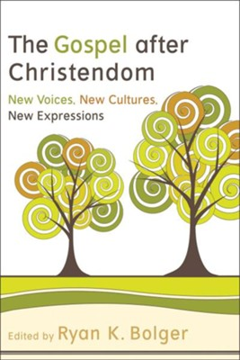 Gospel after Christendom, The: New Voices, New Cultures, New Expressions - eBook  -     Edited By: Ryan K. Bolger     By: Ryan K. Bolger