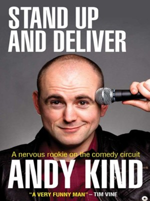Stand Up and Deliver: A nervous rookie on the comedy circuit - eBook  -     By: Andy Kind