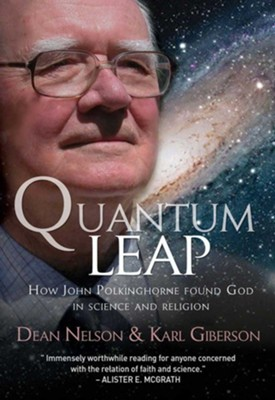 Quantum Leap: How John Polkinghorne found God in science and religion - eBook  -     By: Dean Nelson