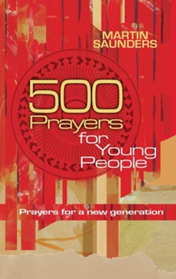 500 Prayers for Young People: Prayers for a new generation - eBook  -     By: Martin Saunders