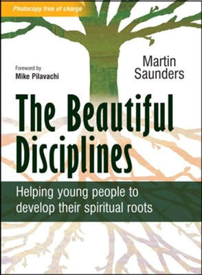 The Beautiful Disciplines: Helping young people to develop their spiritual roots - eBook  -     By: Martin Saunders