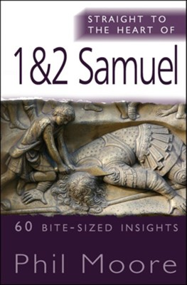 Straight to the Heart of 1 & 2 Samuel: 60 bite-sized insights - eBook  -     By: Phil Moore