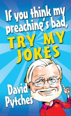 If you think my preaching's bad, try my jokes! - eBook  -     By: David Pytches