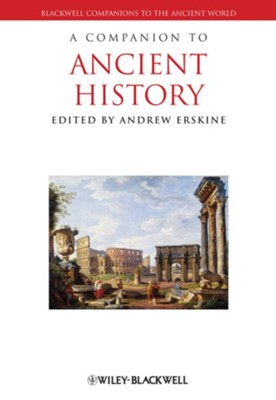 A Companion to Ancient History - eBook  -     Edited By: Andrew Erskine     By: Andrew Erskine(Ed.)