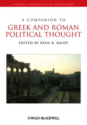A Companion to Greek and Roman Political Thought - eBook  -     Edited By: Ryan K. Balot     By: Ryan K. Balot(Ed.)