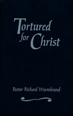 Tortured for Christ  -     By: Richard Wurmbrand