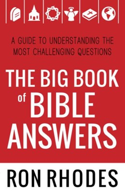 Big Book of Bible Answers, The: A Guide to Understanding the Most Challenging Questions - eBook  -     By: Ron Rhodes