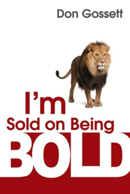I'm Sold On Being Bold - eBook  -     By: Don Gossett