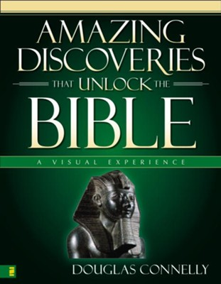Amazing Discoveries That Unlock the Bible: A Visual Experience - eBook  -     By: Douglas Connelly