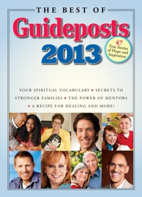 The Best of Guideposts 2013: 47 True Stories of Hope and Inspiration - eBook  -     By: Guideposts Editors