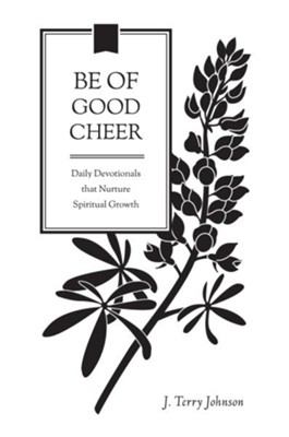 Be of Good Cheer - eBook  -     By: J. Terry Johnson
