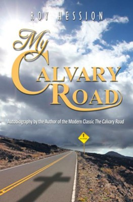 My Calvary Road: Autobiography by the Author of the Modern Classic The Calvary Road - eBook  -     By: Roy Hession