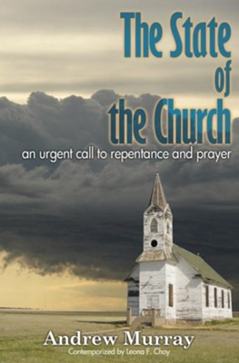 The State of the Church: An Urgent Call to Repentance and Prayer - eBook  -     Edited By: Leona Choy     By: Andrew Murray