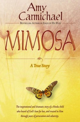 Mimosa: A True Story - eBook  -     By: Amy Carmichael