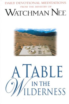 A Table in the Wilderness - eBook  -     By: Watchman Nee