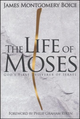 The Life of Moses: God's First Deliverer of Israel   -     By: James Montgomery Boice