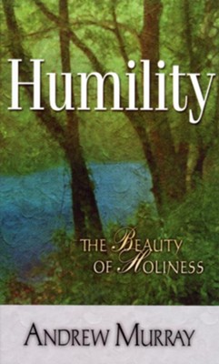 Humility: The Beauty of Holiness - eBook  -     By: Andrew Murray