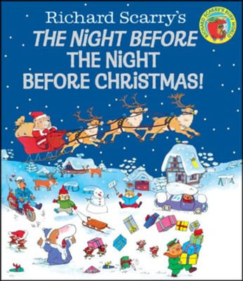 The Night Before the Night Before Christmas! (Richard Scarry)  -     By: Richard Scarry     Illustrated By: Richard Scarry