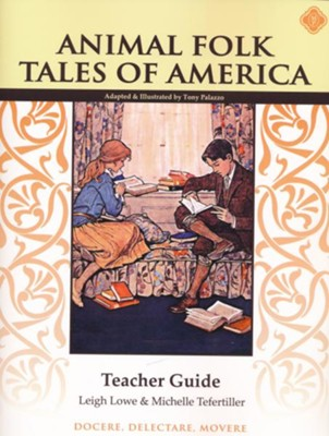 Animal Folk Tales of America Teacher Guide  -     By: Leigh Lowe, Michelle Tefertiller