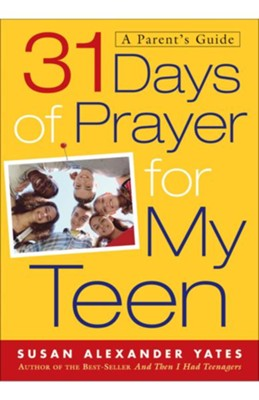 31 Days of Prayer for My Teen: A Parent's Guide - eBook  -     By: Susan Alexander Yates