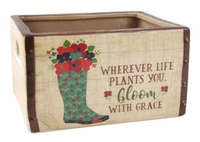 Wherever Life Plants You Bloom with Grace Ceramic Crate  -     By: Amylee Weeks