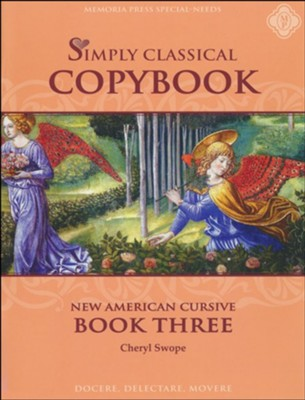Simply Classical Copybook Cursive: Book Three   -     By: Cheryl Swope