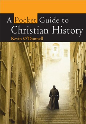 A Pocket Guide to Christian History - eBook  -     By: Kevin O'Donnell