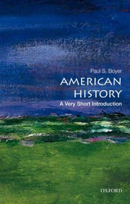American History: A Very Short Introduction  -     By: Paul S. Boyer