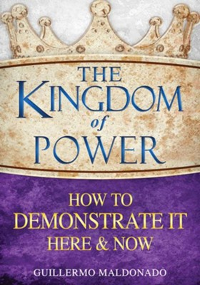 The kingdom of power how to demonstrate it here now ebook the kingdom of power how to demonstrate it here now ebook by fandeluxe Gallery