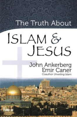 Truth About Islam and Jesus, The - eBook  -     By: John Ankerberg, Emir Caner