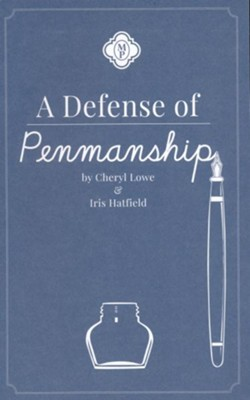 A Defense of Penmanship   -     By: Cheryl Lowe, Iris Hatfield