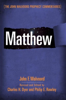 Matthew / New edition - eBook  -     By: John Walvoord, Charles Dyer