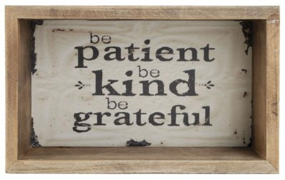 Be Patient Be Kind Be Grateful Box Sign  -     By: Barbara Lloyd