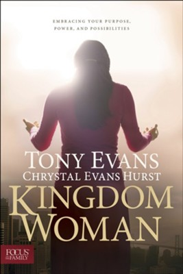 Kingdom Woman: Embracing Your Purpose, Power, and Possibilities - eBook  -     By: Tony Evans & Chrystal Evans Hurst