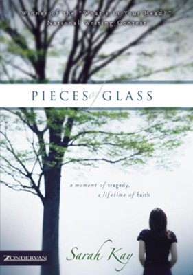Pieces of Glass: A Moment of Tragedy, a Lifetime of Faith - eBook  -     By: Sarah Kay