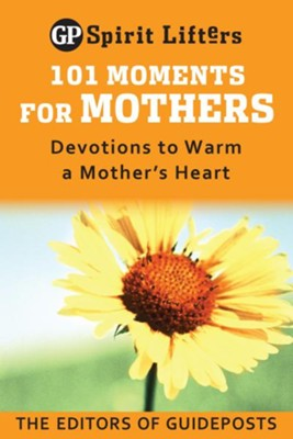 101 Moments for Mothers: Devotions to Warm a Mother's Heart / Digital original - eBook  -     By: Guideposts Editors(Ed.)